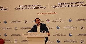 Uluslararası 'Sendikacılık ve Sosyal Politika' Çalıştayı Başladı