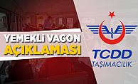 TCDD Taşımacılık'tan Yemekli Vagon Açıklaması