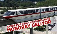 Ankara'da Şehir Hastanelerine Monoray Geliyor