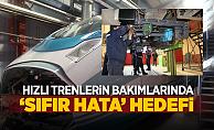 Hızlı Trenlerin Bakımında 'Sıfır Hata' Hedefi