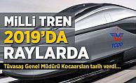 Milli tren 2019'da raylarda olacak