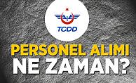 TCDD Personel Alımı Ne Zaman?