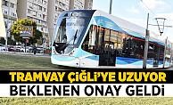 Çiğli tramvay projesi onaylandı
