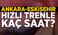 Ankara-Eskişehir Yüksek Hızlı Trenle Kaç Saat Sürer?