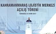Kahramanmaraş Türkoğlu Lojistik Merkezi Açıldı