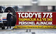 TCDD'ye 773, Taşımacılık A.Ş'ye 345 Personel Alımı Yapılacak!