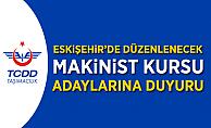 Eskişehir'de Düzenlenecek Makinist Kursu Adaylarına Önemli Duyuru!