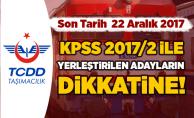 DİKKAT! Son Tarih 22 Aralık 2017 - TCDD Taşımacılık'tan KPSS 2017/2 Duyurusu