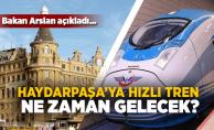 Haydarpaşa'ya Hızlı Tren Ne Zaman Gelecek?
