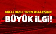 Milli Hızlı Tren İhalesine Büyük İlgi!