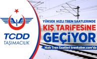 TCDD Taşımacılık Hızlı Tren Saatlerinde Kış Tarifesine Geçiyor