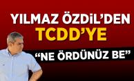 Özdil'den TCDD'ye: Ne ördünüz be!