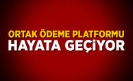 """""""Türkiye Ortak Ödeme Platformu"""" Hayata Geçiyor"""