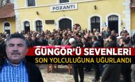 Hasan Güngör'ü sevenleri son yolculuğuna uğurladı