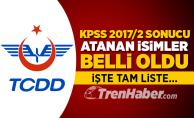 TCDD'ye KPSS 2017/2 Sonucu Atanan İsimler Belli Oldu! İşte Tam Liste