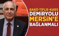 Bakü Tiflis Kars Demiryolu Sivas'tan Mersin'e Bağlanmalı