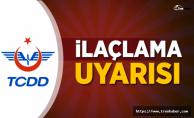İstanbullular dikkat! TCDD'den kritik uyarı