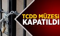 TCDD Müzesi Kapatıldı! STK'lardan Uygulamaya Sert Tepki