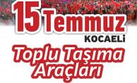 Kocaeli'de Toplu Taşıma Araçları 15 Temmuz Süresince Ücretsiz
