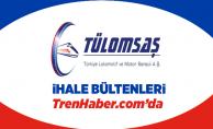 TÜLOMSAŞ İhale : Çap 1000 mm Monoblok Gövde ve Yarı İşlenmiş Ham Aks Satın Alınacaktır