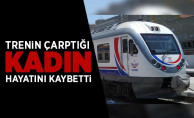 Trenin çarptığı 43 yaşındaki kadın öldü