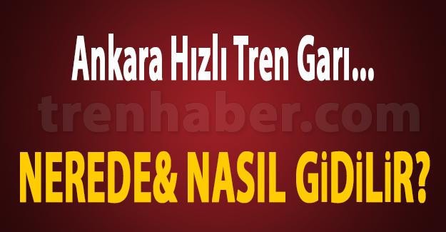 /ankara_yuksek_hizli_tren_gari_nerede_ankara_hizli_tren_garina_nasil_gidilir_