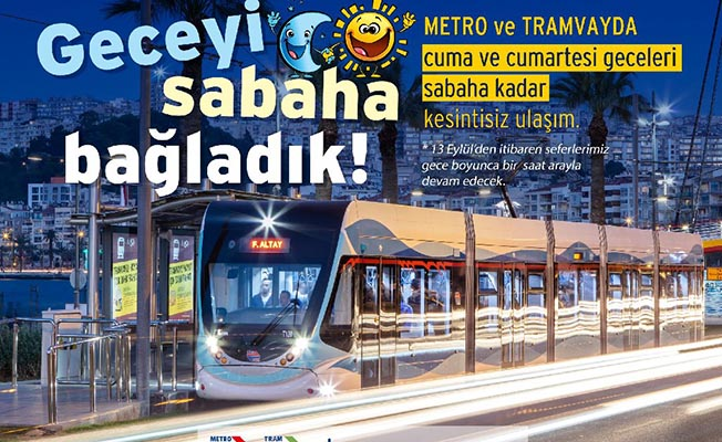 izmir de 24 saat metro ve tramvay
